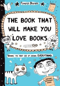 The Book That Will Make You Love Books
