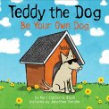 Be Your Own Dog-Teddy the Dog