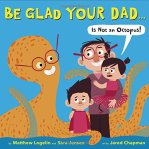be-glad-your-dad
