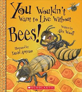 you wouldn't want to live without bees