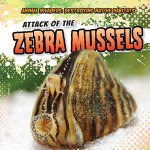 attack of the zebra mussels